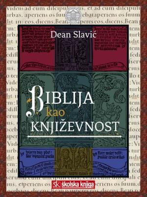 Dean Slavić: Biblija kao književnost