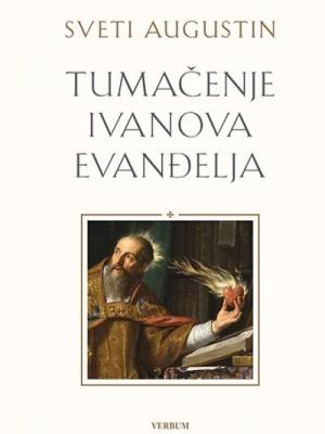 Aurelije Augustin: Tumačenje Ivanova evanđelja