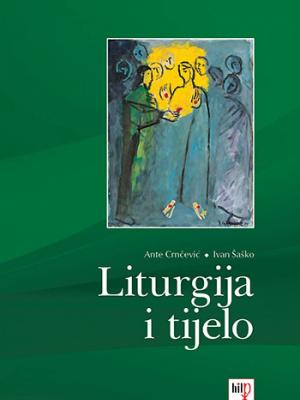 Ante Crnčević – Ivan Šaško: Liturgija i tijelo