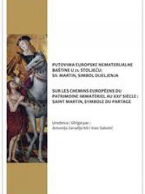 Putovima europske nematerijalne baštine u 21. stoljeću : sv. Martin, simbol dijeljenja