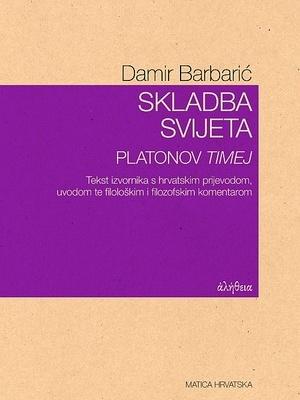 """Damir Barbarić: Skladba svijeta. Platonov """"Timej"""""""